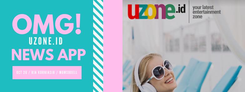Aplikasi Uzone.id , News App Dengan Fitur Kekinian