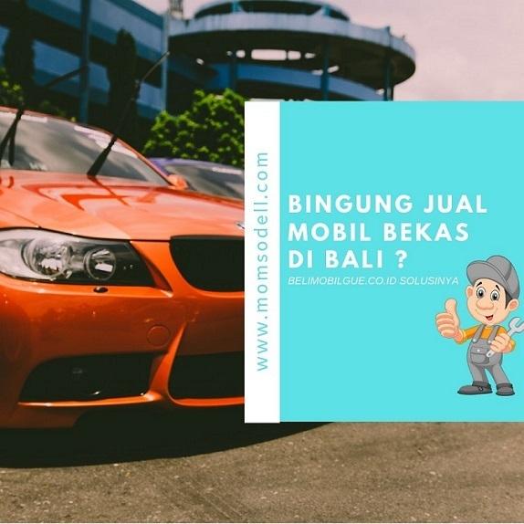 Bingung Jual Mobil Bekas di Bali ? BeliMobilGue.co.id Solusinya