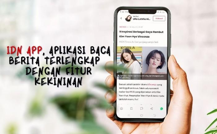 IDN APP, Aplikasi Baca Berita Terlengkap dengan Fitur Kekininan