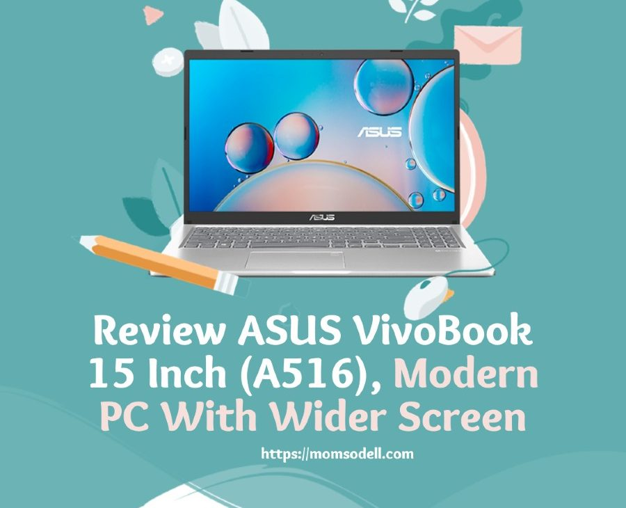 Review ASUS VivoBook 15 Inch (A516), Modern PC With Wider Screen